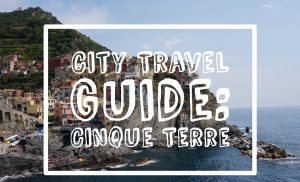 City Travel Guide: Cinque Terre