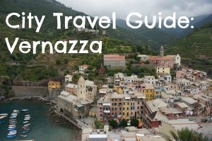 City Travel Guide: Vernazza